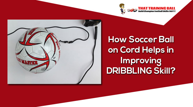 How Soccer Ball on Cord Helps in Improving DRIBBLING Skill?