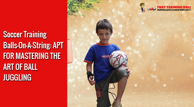 Soccer Training Balls-On-A-String: APT FOR MASTERING THE ART OF BALL JUGGLING