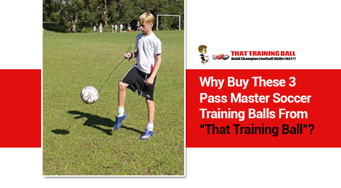 """Why Buy These 3 Pass Master Soccer Training Balls From """"That Training Ball""""?"""