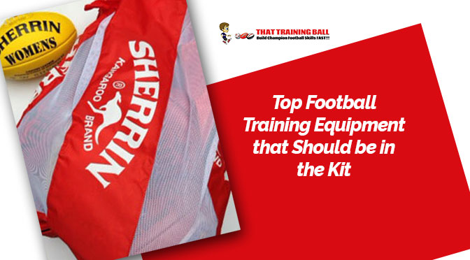 Top Football Training Equipment that Should be in the Kit
