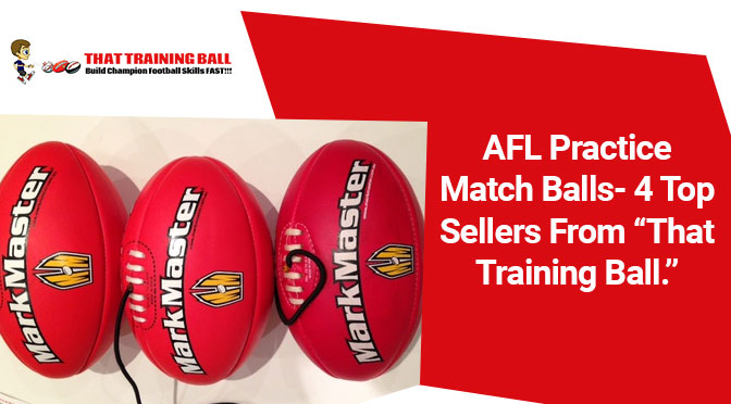 "AFL Practice Match Balls- 4 Top Sellers From ""That Training Ball."""