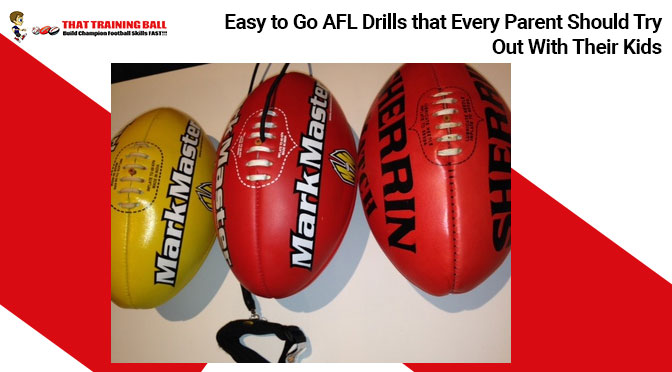 Easy to Go AFL Drills that Every Parent Should Try Out With Their Kids