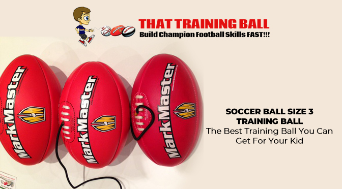 SOCCER BALL SIZE 3 TRAINING BALL – The Best Training Ball You Can Get For Your Kid
